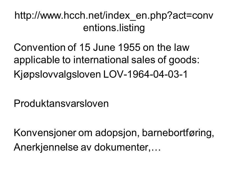 http://www.hcch.net/index_en.php act=conventions.listing