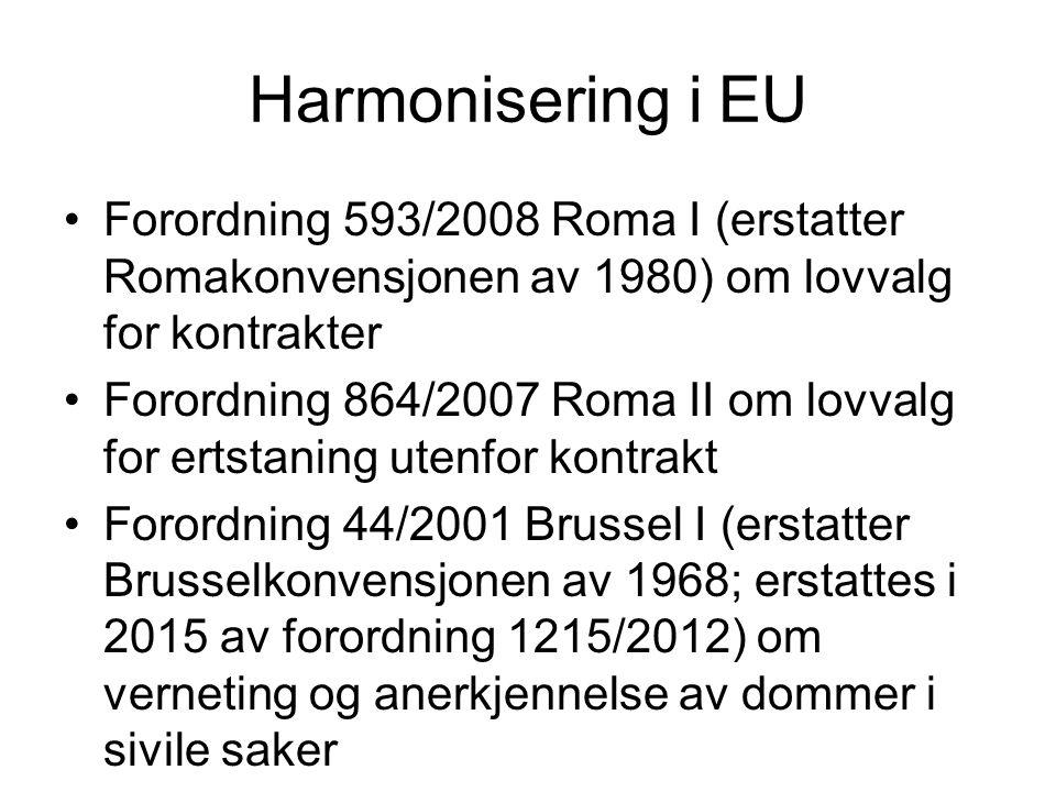 Harmonisering i EU Forordning 593/2008 Roma I (erstatter Romakonvensjonen av 1980) om lovvalg for kontrakter.