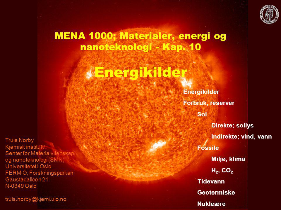 MENA 1000; Materialer, energi og nanoteknologi - Kap. 10 Energikilder