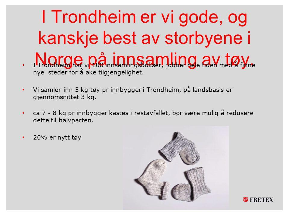 I Trondheim er vi gode, og kanskje best av storbyene i Norge på innsamling av tøy.