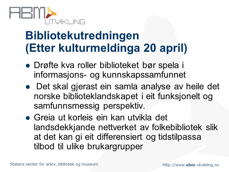 Bibliotekutredningen (Etter kulturmeldinga 20 april)