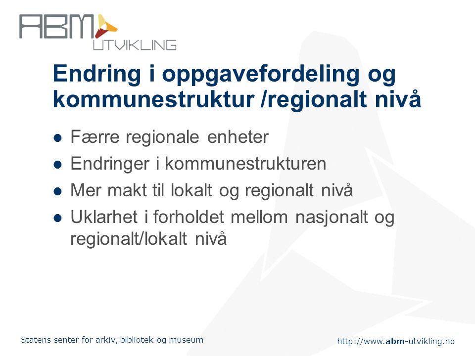 Endring i oppgavefordeling og kommunestruktur /regionalt nivå