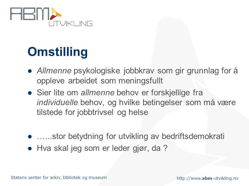 Omstilling Allmenne psykologiske jobbkrav som gir grunnlag for å oppleve arbeidet som meningsfullt.