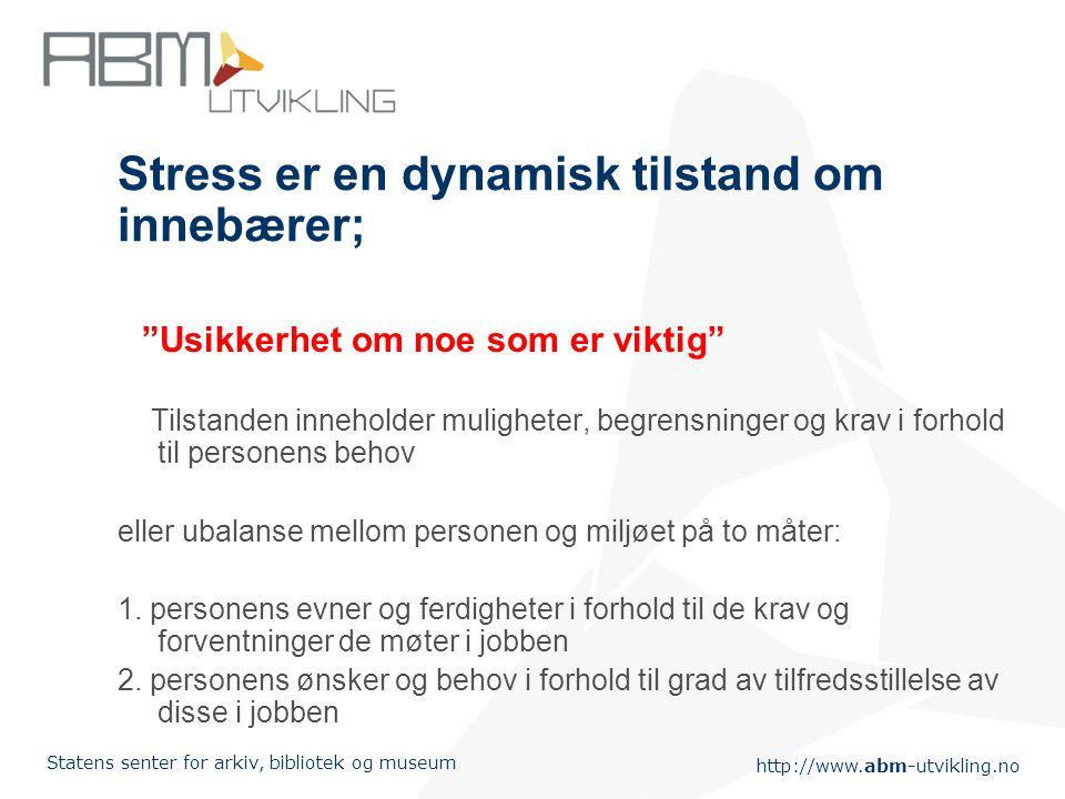 Stress er en dynamisk tilstand om innebærer;