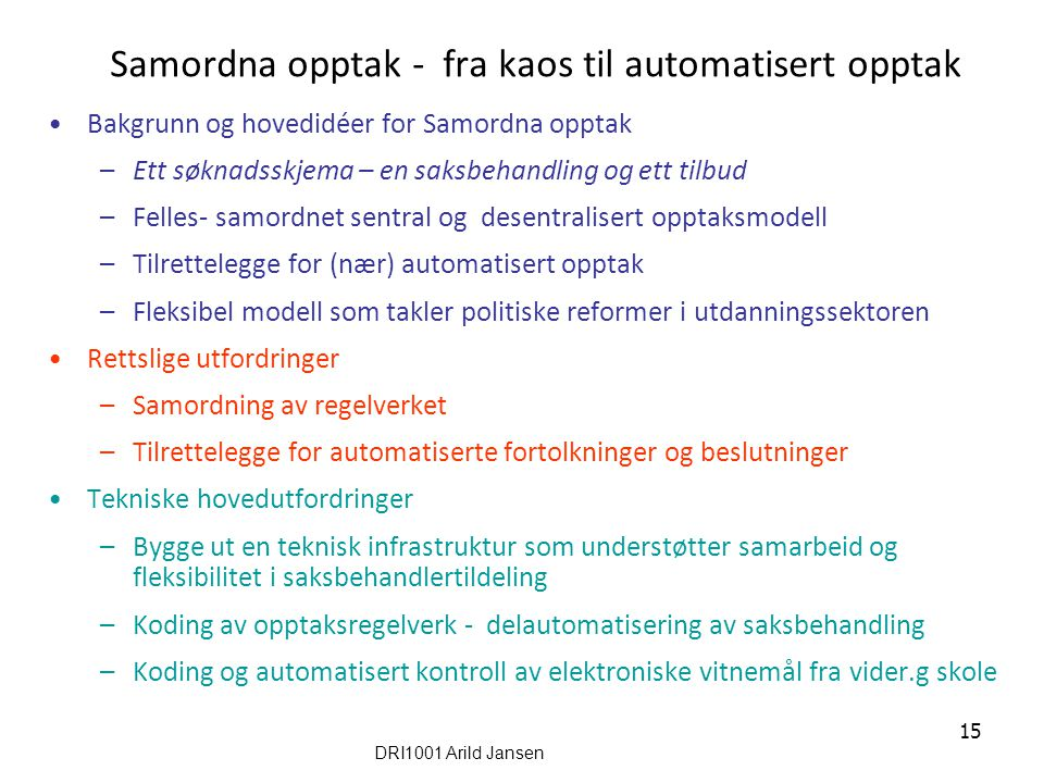 Samordna opptak - fra kaos til automatisert opptak