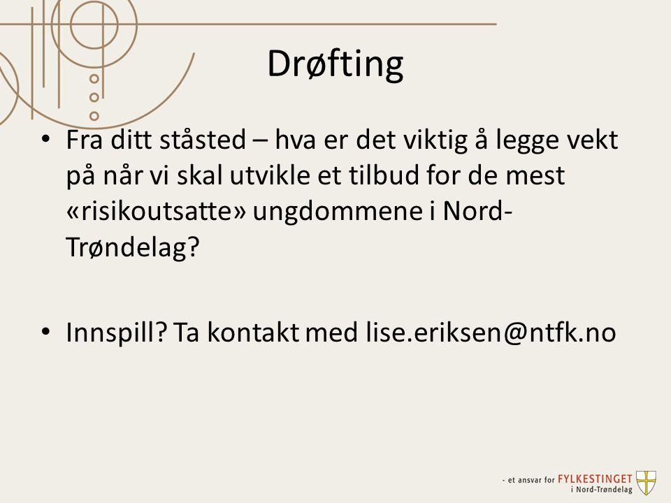 Drøfting Fra ditt ståsted – hva er det viktig å legge vekt på når vi skal utvikle et tilbud for de mest «risikoutsatte» ungdommene i Nord-Trøndelag