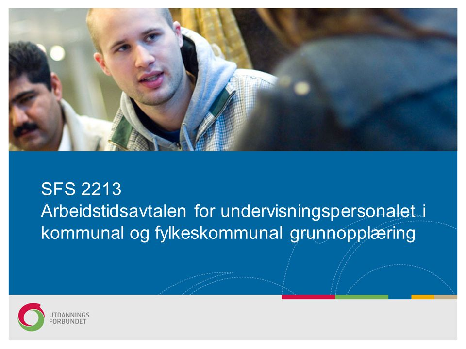 SFS 2213 Arbeidstidsavtalen for undervisningspersonalet i kommunal og fylkeskommunal grunnopplæring