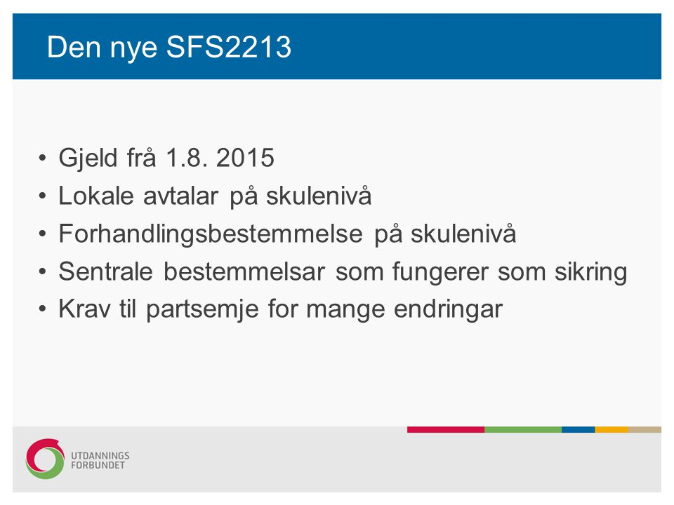 Den nye SFS2213 Gjeld frå 1.8. 2015 Lokale avtalar på skulenivå
