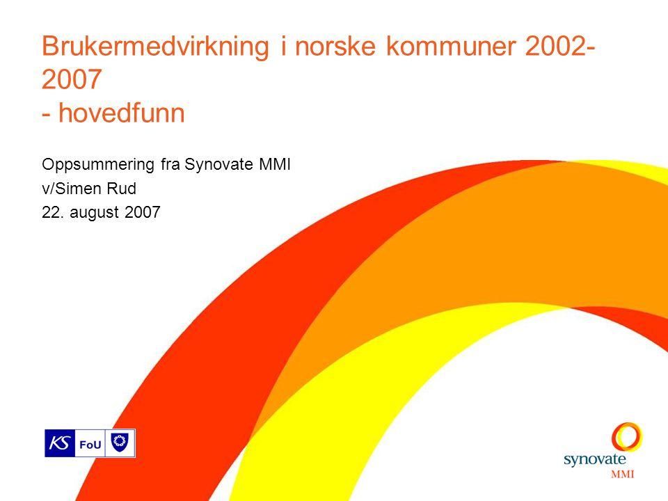 Brukermedvirkning i norske kommuner 2002-2007 - hovedfunn