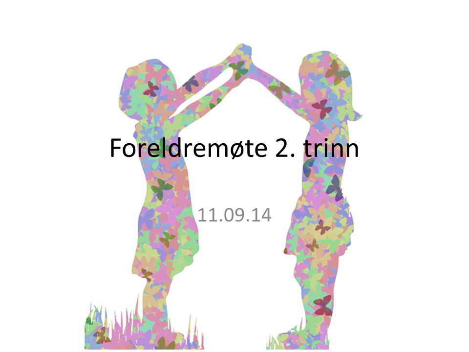 Foreldremøte 2. trinn 11.09.14