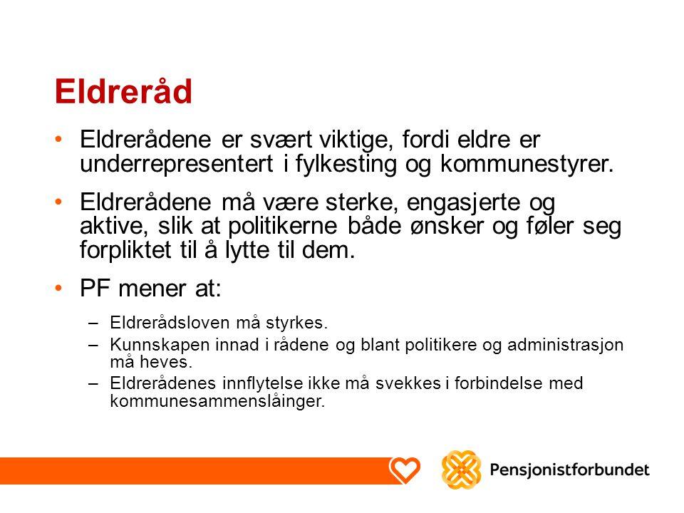 Eldreråd Eldrerådene er svært viktige, fordi eldre er underrepresentert i fylkesting og kommunestyrer.
