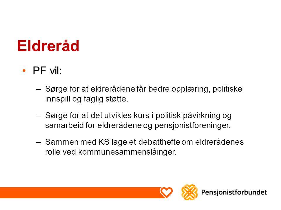 Eldreråd PF vil: Sørge for at eldrerådene får bedre opplæring, politiske innspill og faglig støtte.
