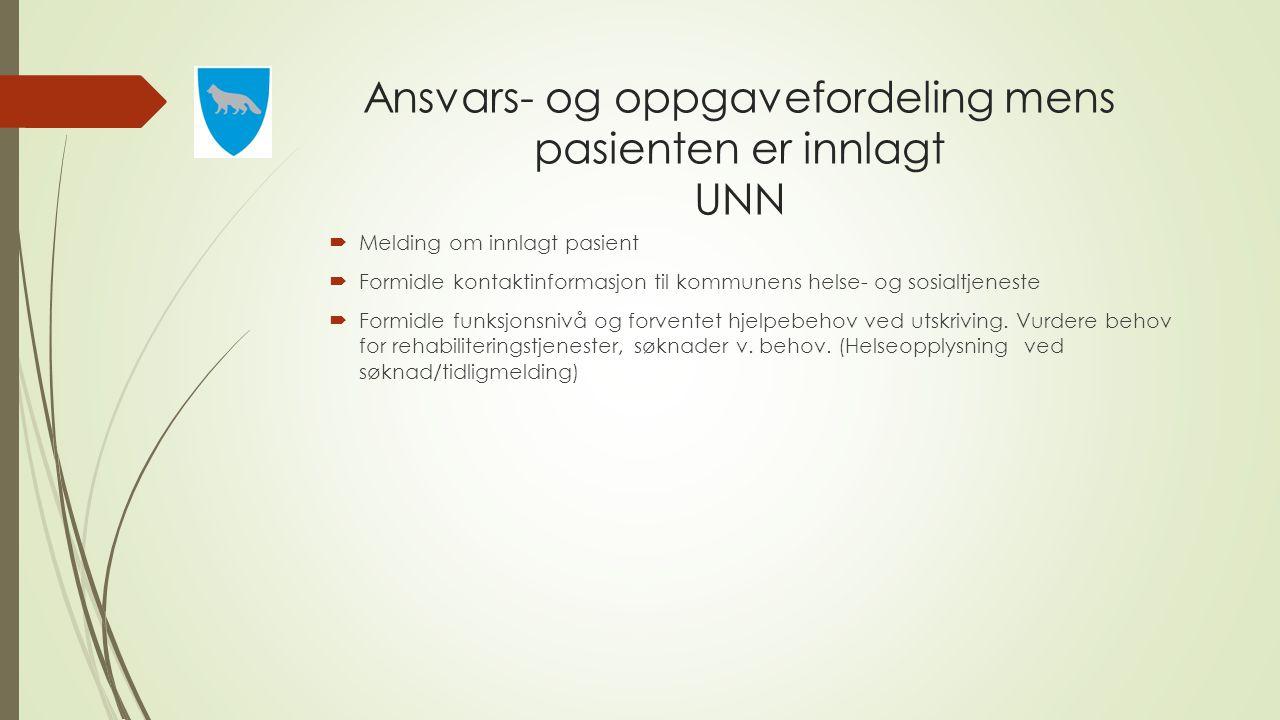 Ansvars- og oppgavefordeling mens pasienten er innlagt UNN
