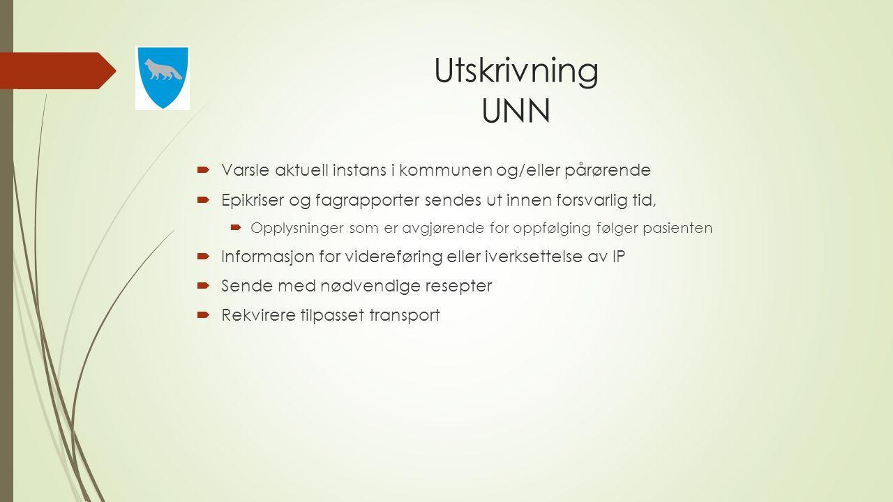 Utskrivning UNN Varsle aktuell instans i kommunen og/eller pårørende