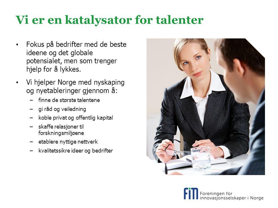 Vi er en katalysator for talenter