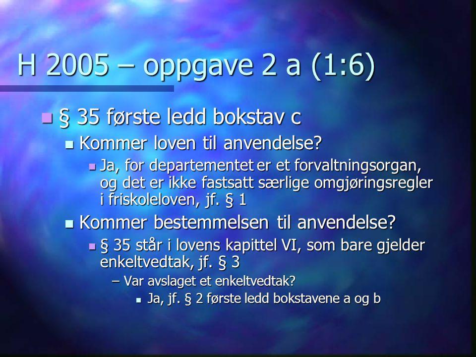 H 2005 – oppgave 2 a (1:6) § 35 første ledd bokstav c
