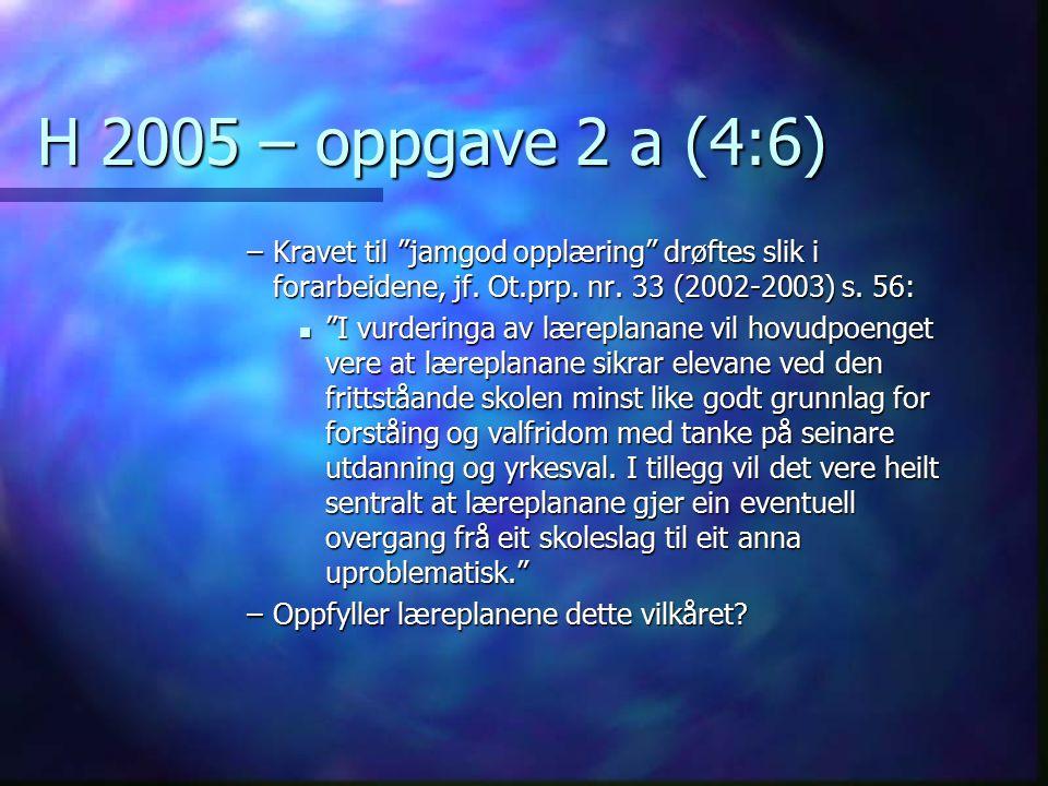 H 2005 – oppgave 2 a (4:6) Kravet til jamgod opplæring drøftes slik i forarbeidene, jf. Ot.prp. nr. 33 (2002-2003) s. 56: