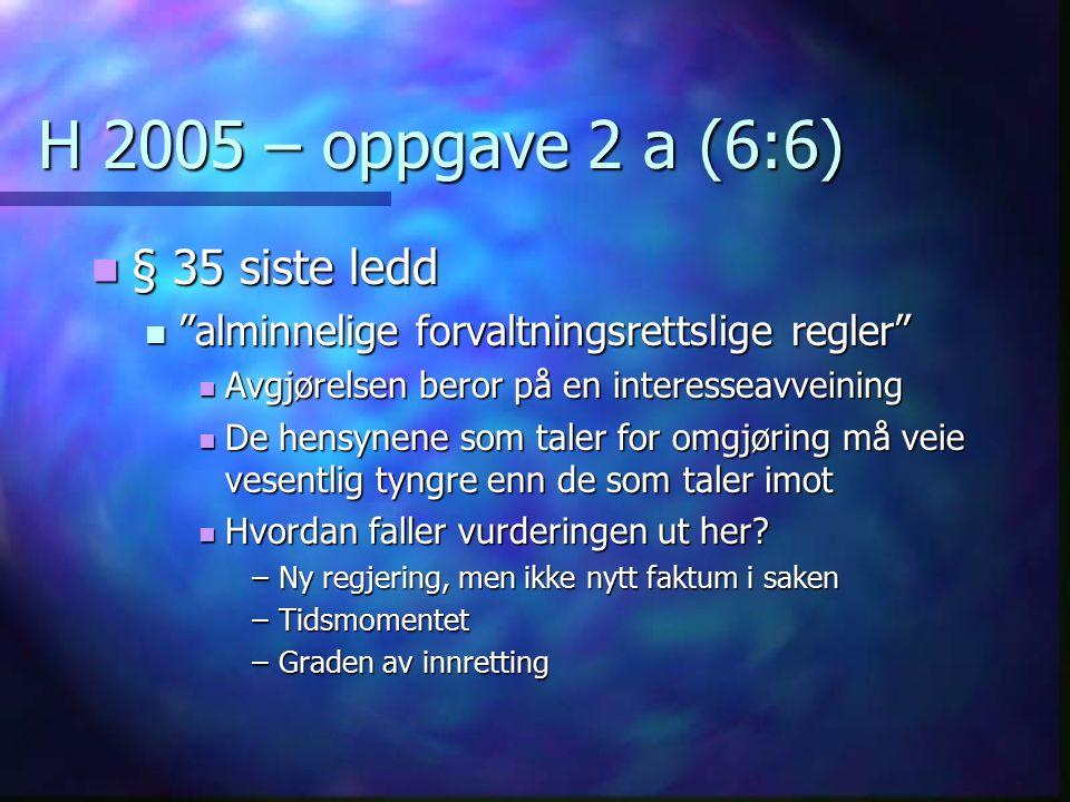 H 2005 – oppgave 2 a (6:6) § 35 siste ledd