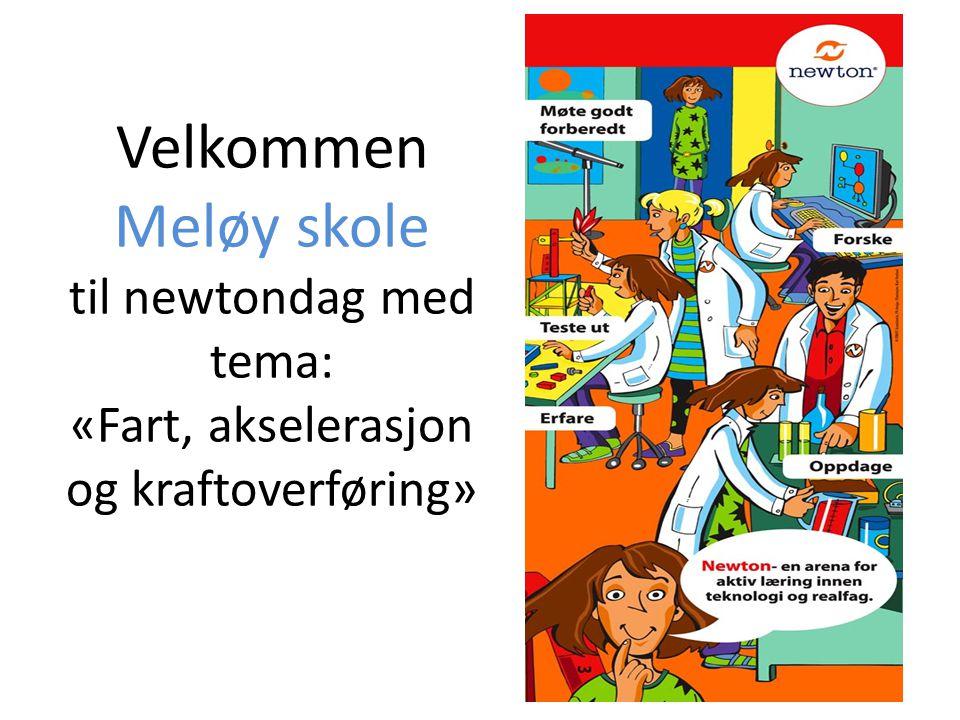 Velkommen Meløy skole til newtondag med tema: «Fart, akselerasjon og kraftoverføring»