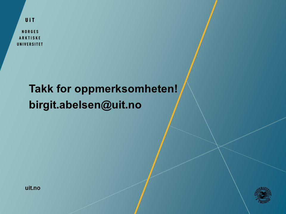 Takk for oppmerksomheten! birgit.abelsen@uit.no