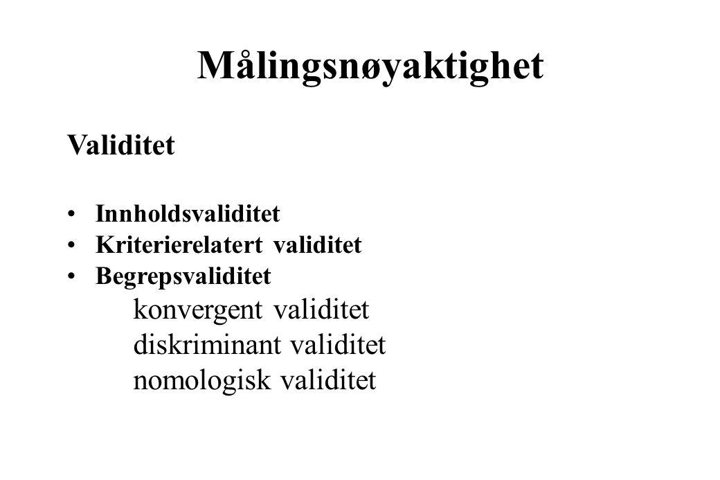 Målingsnøyaktighet Validitet konvergent validitet