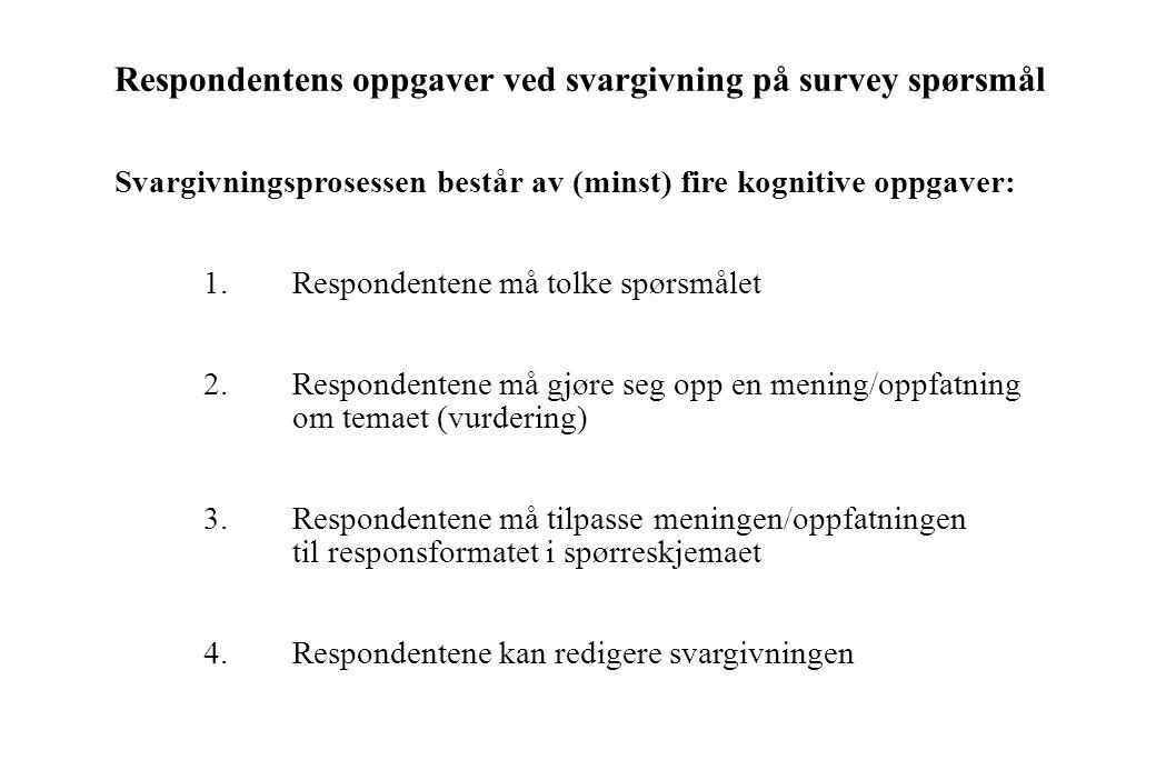 Respondentens oppgaver ved svargivning på survey spørsmål