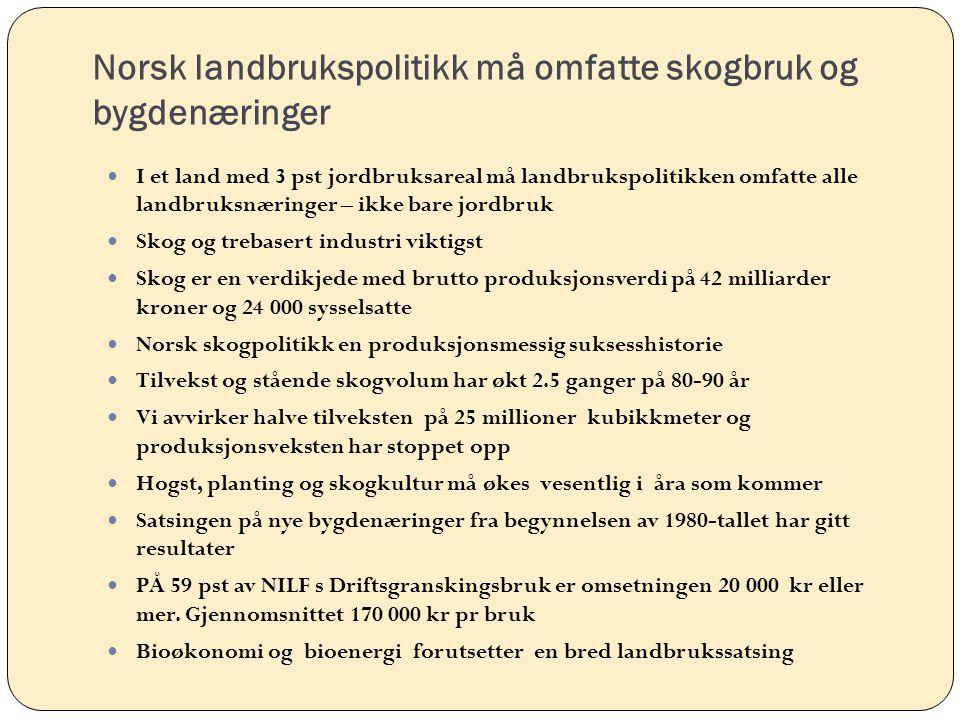 Norsk landbrukspolitikk må omfatte skogbruk og bygdenæringer