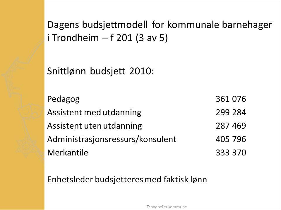 Dagens budsjettmodell for kommunale barnehager i Trondheim – f 201 (3 av 5)
