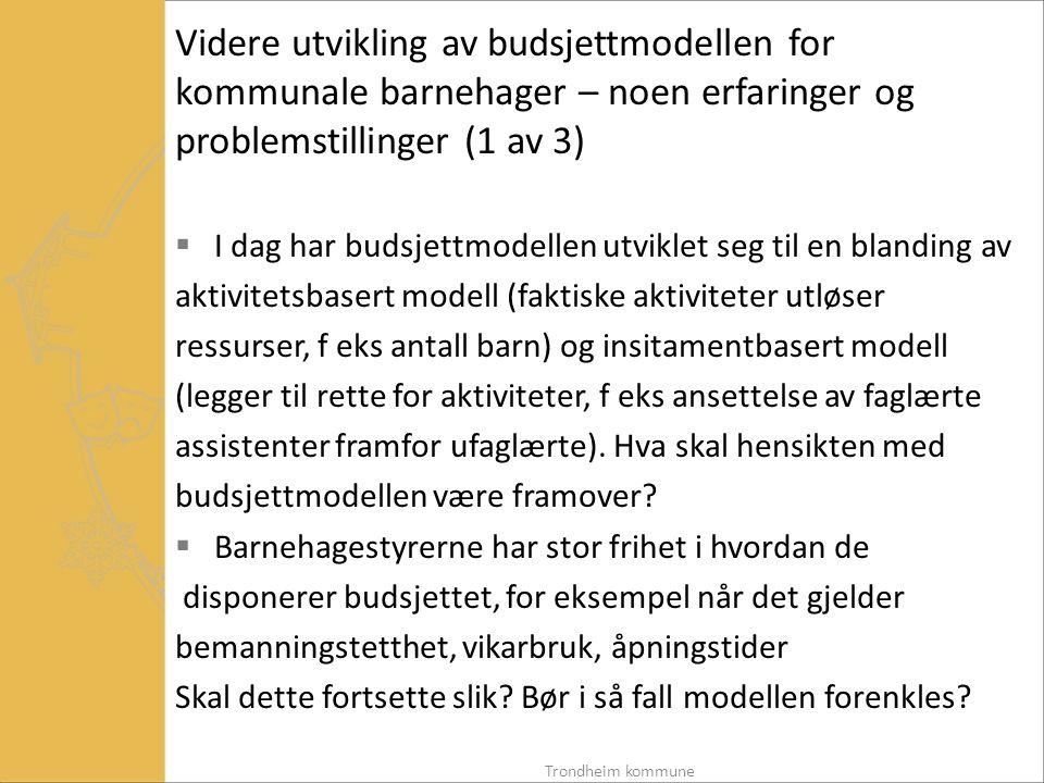 Videre utvikling av budsjettmodellen for kommunale barnehager – noen erfaringer og problemstillinger (1 av 3)