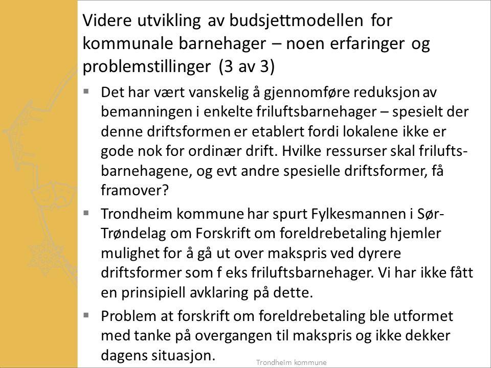 Videre utvikling av budsjettmodellen for kommunale barnehager – noen erfaringer og problemstillinger (3 av 3)