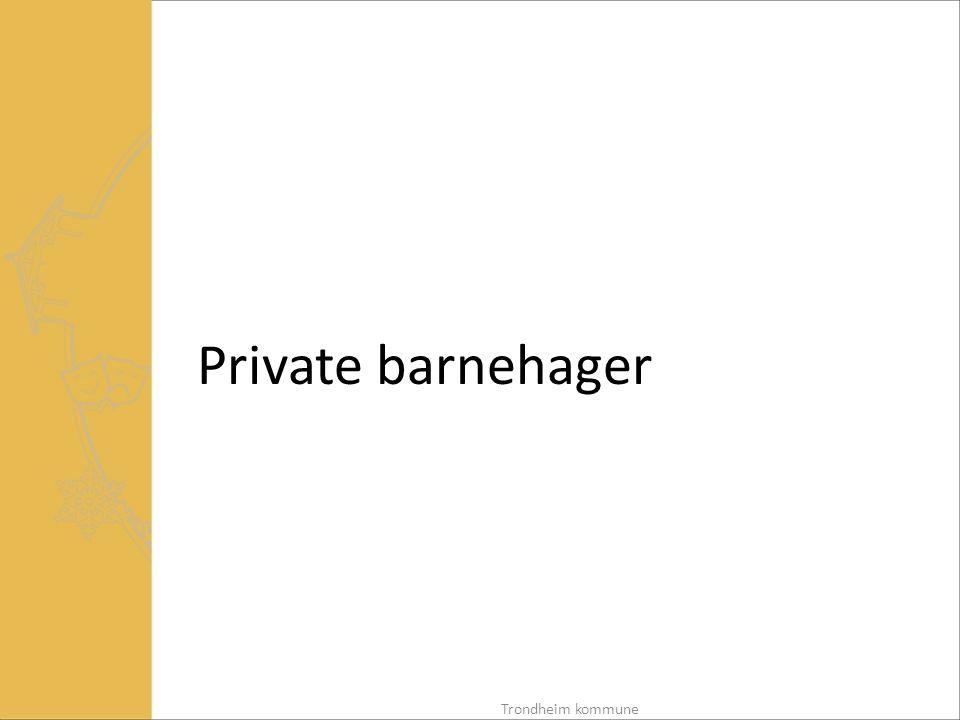 Private barnehager Trondheim kommune