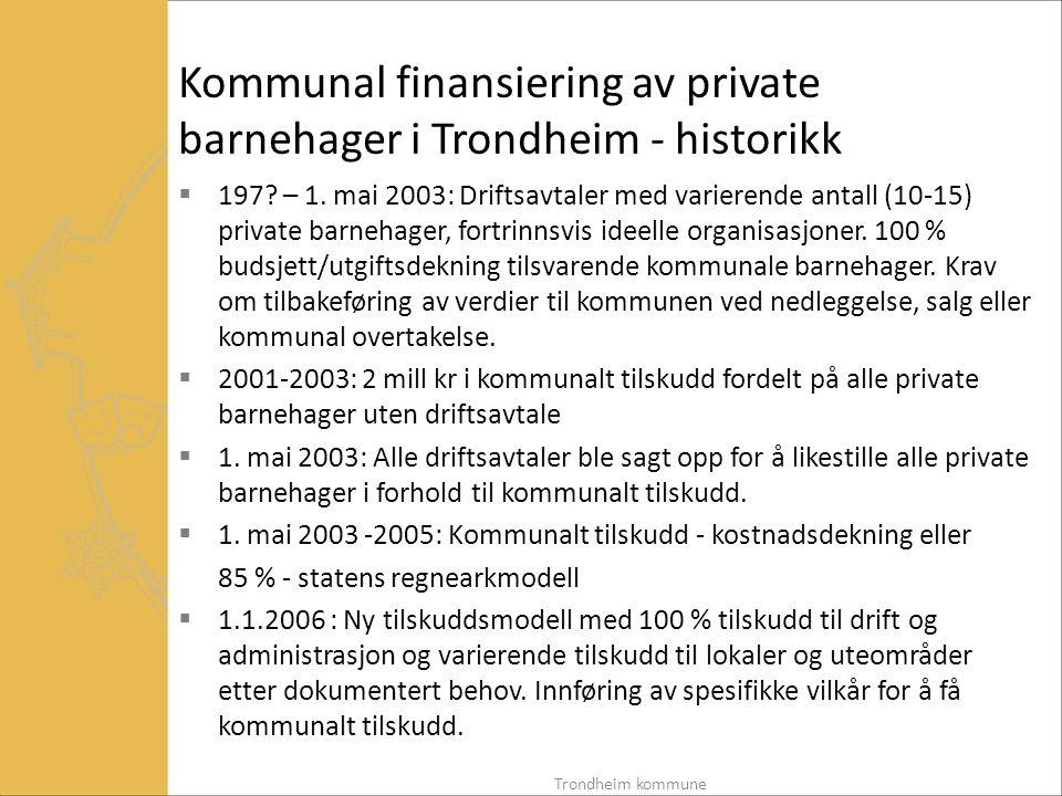 Kommunal finansiering av private barnehager i Trondheim - historikk