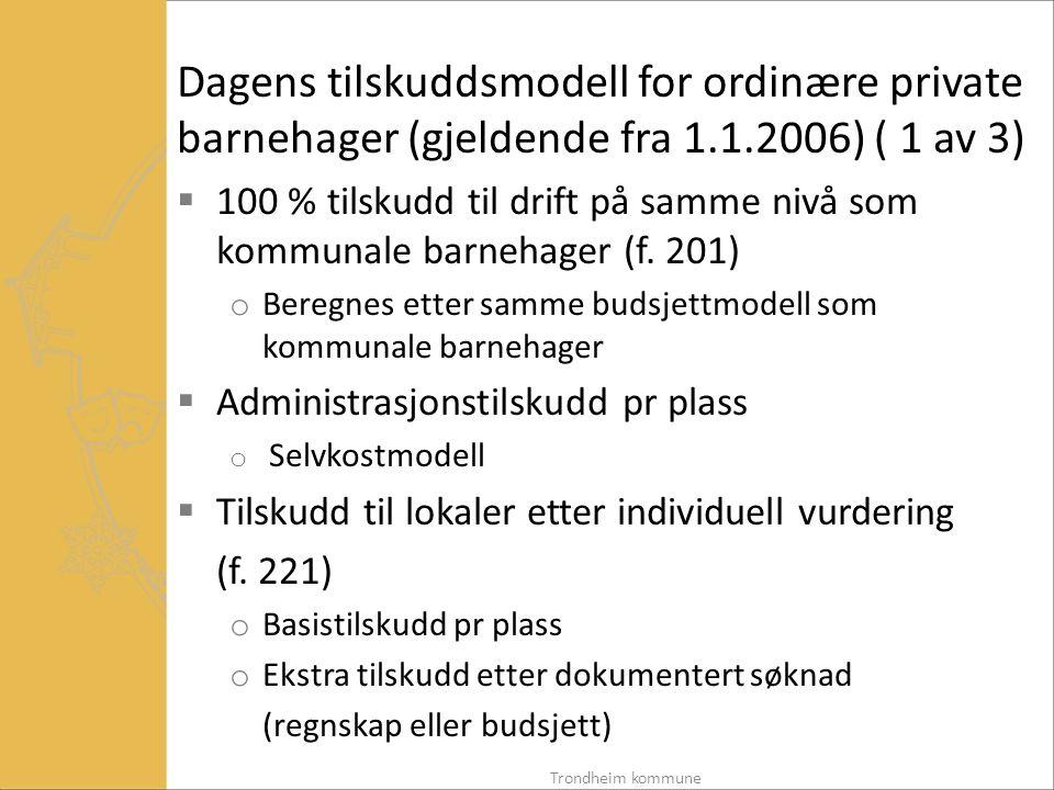 Dagens tilskuddsmodell for ordinære private barnehager (gjeldende fra 1.1.2006) ( 1 av 3)