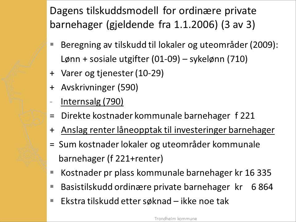 Dagens tilskuddsmodell for ordinære private barnehager (gjeldende fra 1.1.2006) (3 av 3)