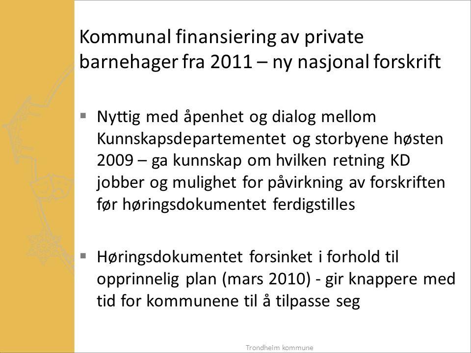 Kommunal finansiering av private barnehager fra 2011 – ny nasjonal forskrift