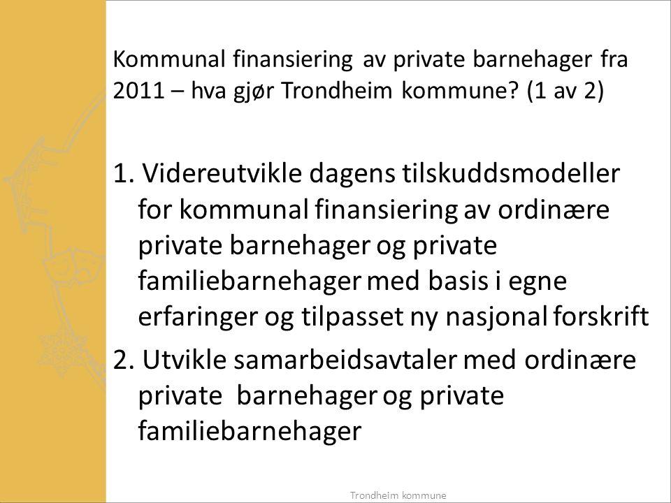 Kommunal finansiering av private barnehager fra 2011 – hva gjør Trondheim kommune (1 av 2)