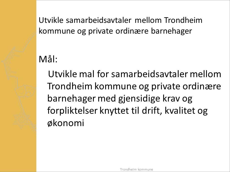 Utvikle samarbeidsavtaler mellom Trondheim kommune og private ordinære barnehager