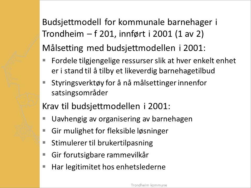 Målsetting med budsjettmodellen i 2001: