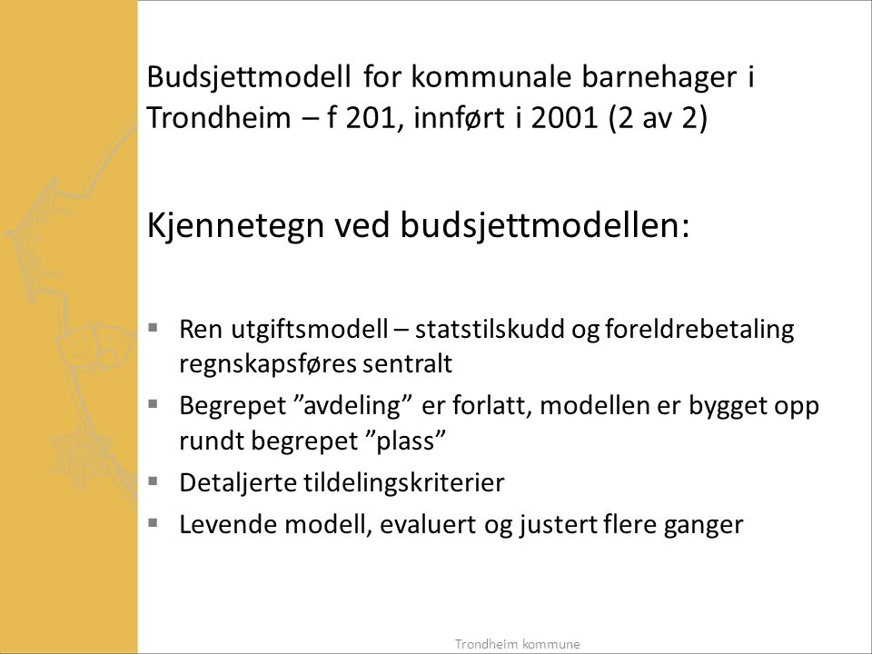 Kjennetegn ved budsjettmodellen: