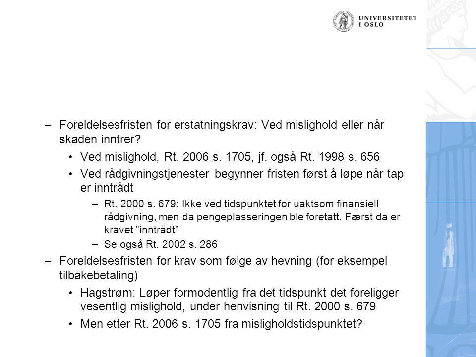 Ved mislighold, Rt. 2006 s. 1705, jf. også Rt. 1998 s. 656