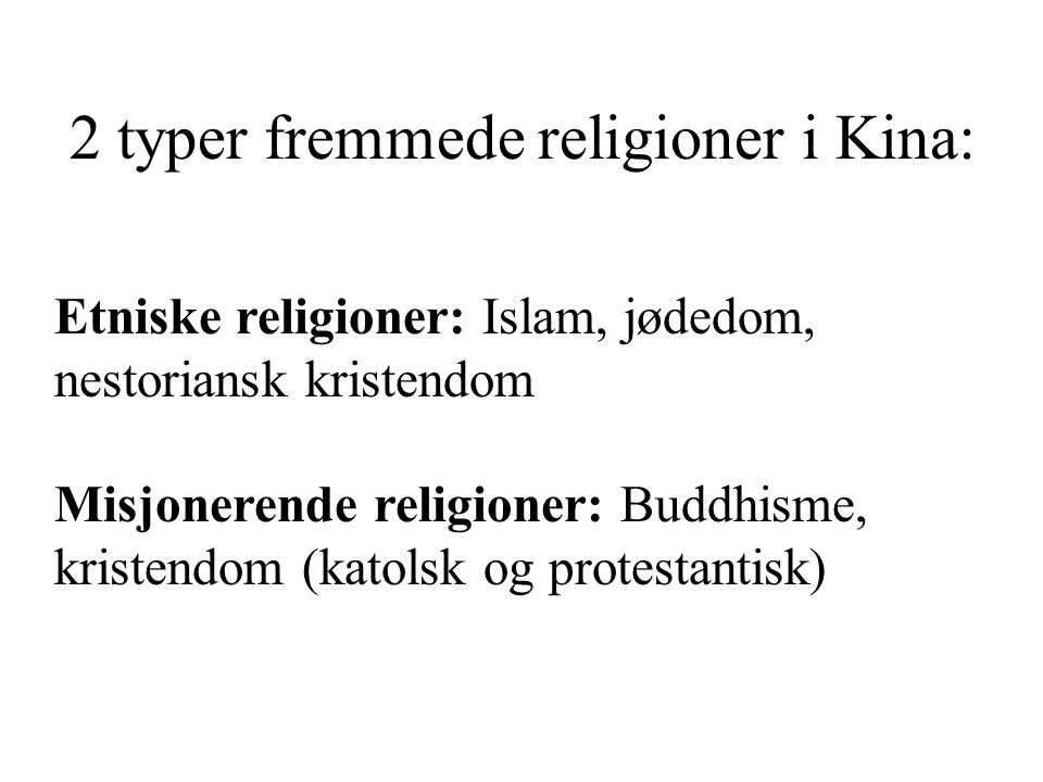 2 typer fremmede religioner i Kina: