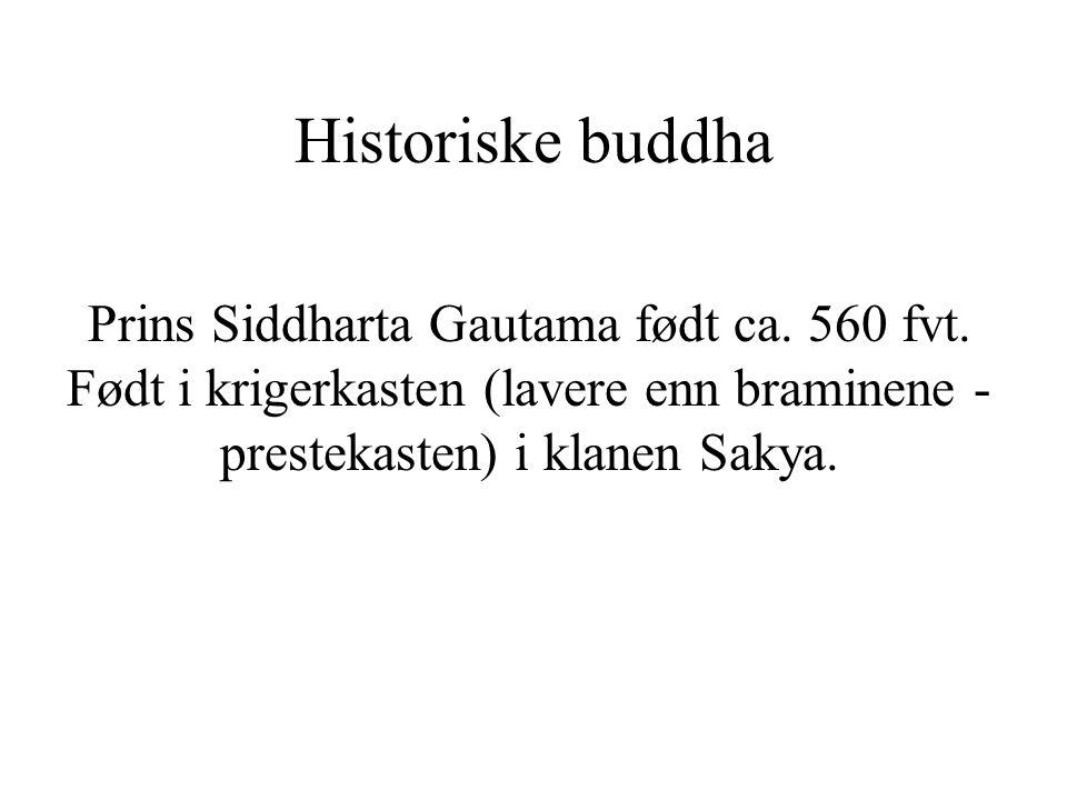 Historiske buddha Prins Siddharta Gautama født ca.