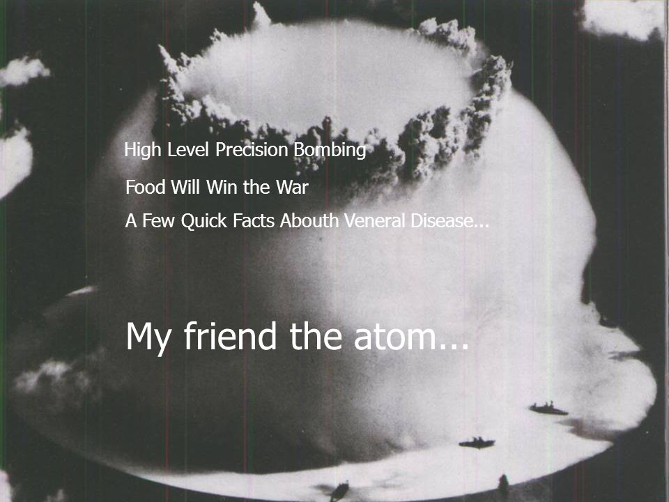 My friend the atom... High Level Precision Bombing