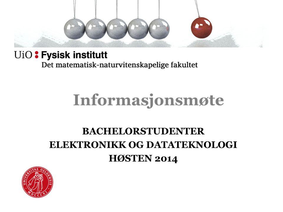 BACHELORSTUDENTER ELEKTRONIKK OG DATATEKNOLOGI HØSTEN 2014