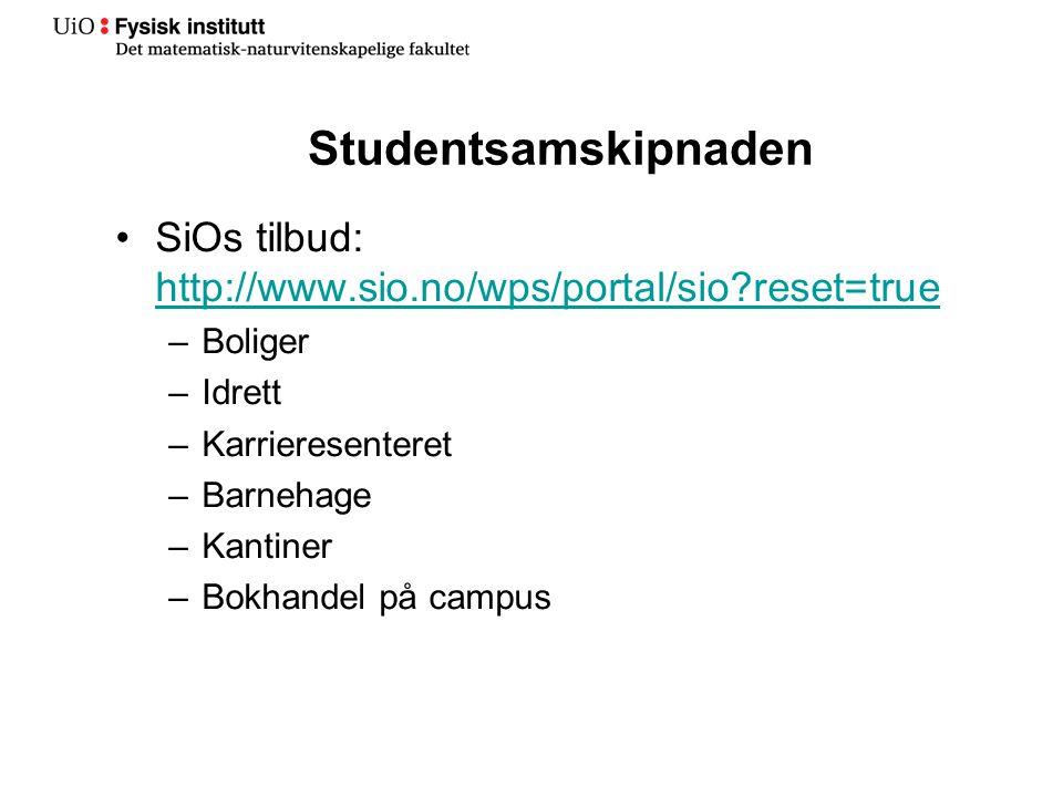 Studentsamskipnaden SiOs tilbud: http://www.sio.no/wps/portal/sio reset=true. Boliger. Idrett. Karrieresenteret.