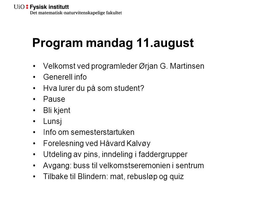 Program mandag 11.august Velkomst ved programleder Ørjan G. Martinsen