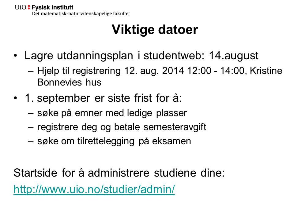 Viktige datoer Lagre utdanningsplan i studentweb: 14.august