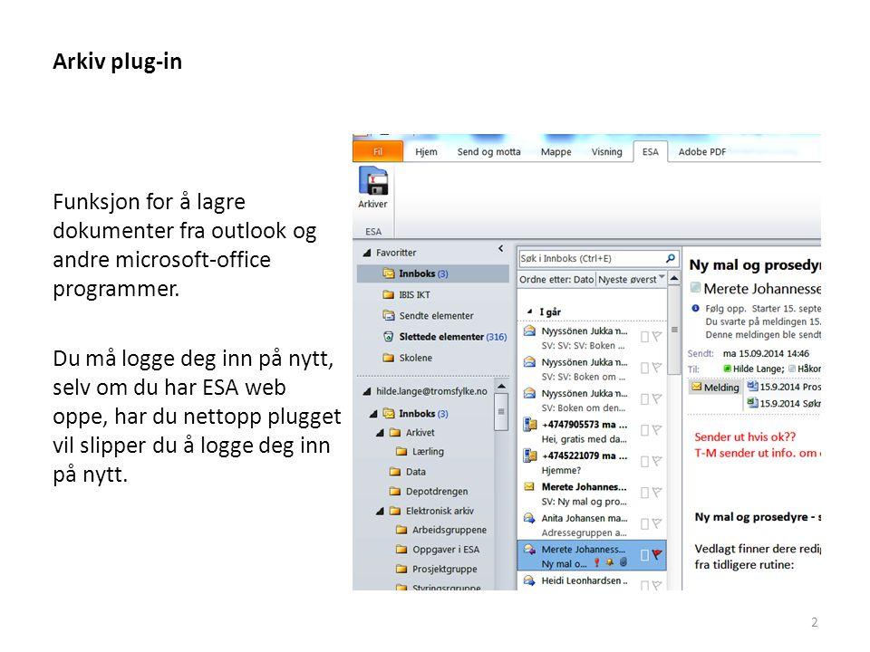 Arkiv plug-in Funksjon for å lagre dokumenter fra outlook og andre microsoft-office programmer.