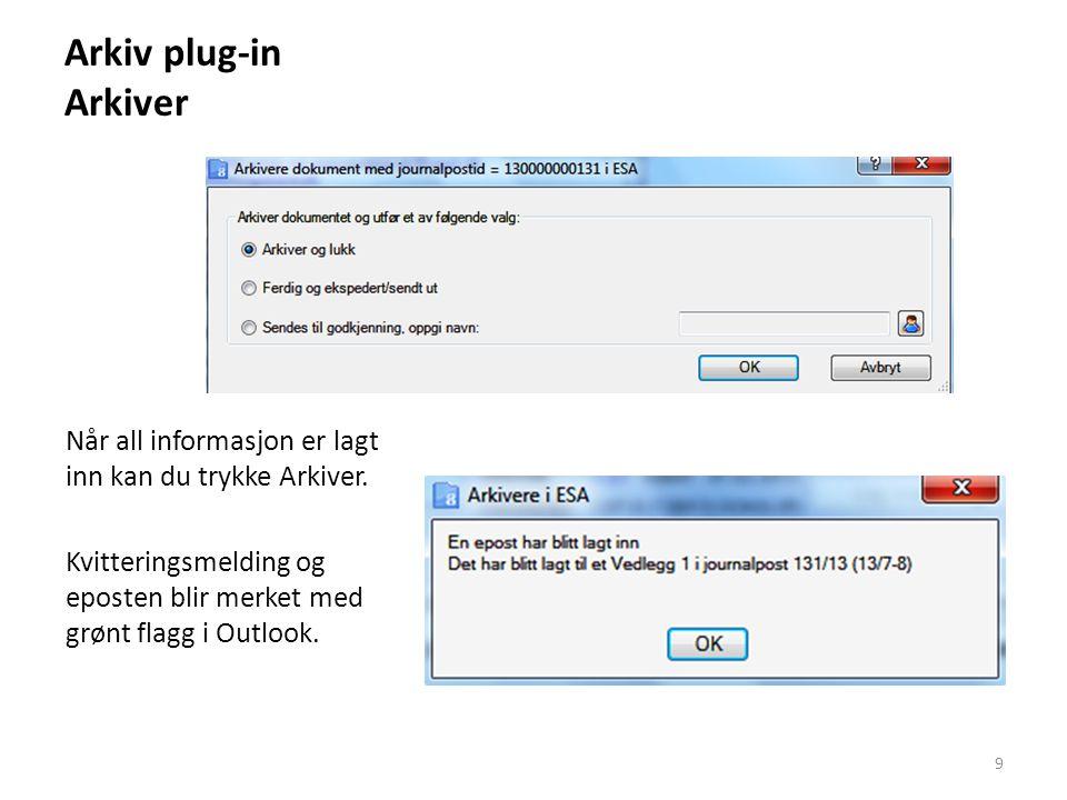 Arkiv plug-in Arkiver Når all informasjon er lagt inn kan du trykke Arkiver.