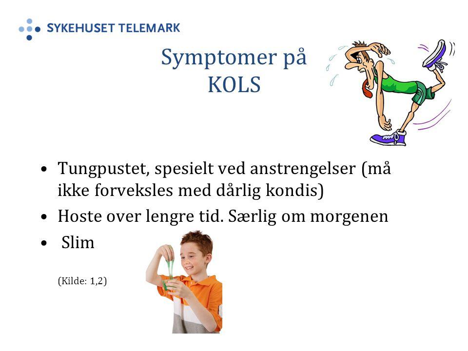 Symptomer på KOLS Tungpustet, spesielt ved anstrengelser (må ikke forveksles med dårlig kondis) Hoste over lengre tid. Særlig om morgenen.